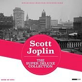 Play & Download The Super Deluxe Collection by Scott Joplin | Napster