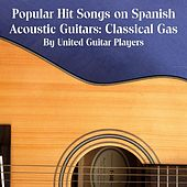 Play & Download Popular Hit Songs on Spanish Acoustic Guitars: Classical Gas by United Guitar Players | Napster