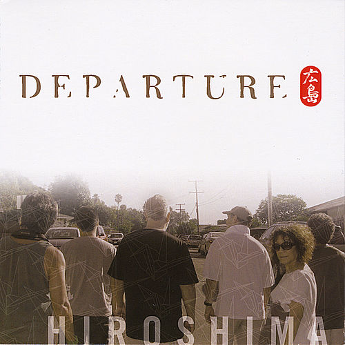 Play & Download Departure by Hiroshima | Napster
