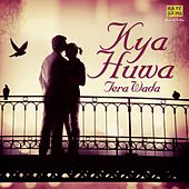 Kya Huwa Tera Wada by Various Artists