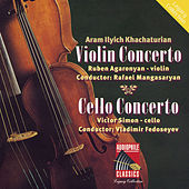 Play & Download Khachaturian: Violin Concerto - Cello Concerto by Various Artists | Napster