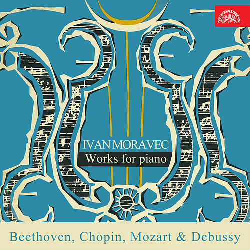 Beethoven, Chopin, Mozart, Debussy: Works for Piano by Ivan Moravec