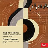 Play & Download Sommer:  Concerto in G Minor, Op. 10 - Chausson:  Poem for Violin and Orchestra, Op. 25 by Ladislav Jásek | Napster