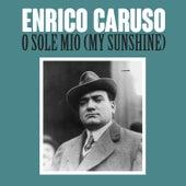 O Sole Mio (My Sunshine) by Enrico Caruso