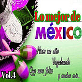 Play & Download Lo Mejor de México, Vol. 4 by Various Artists | Napster