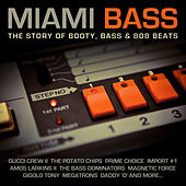 Play & Download Miami Bass - The Story of Booty, Bass & 808 Beats by Various Artists | Napster