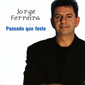 Play & Download Passado Que Foste by Jorge Ferreira | Napster
