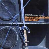 Play & Download Heavyweight Dub/Killer Dub by Inner Circle | Napster