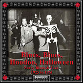 Blues, Blues, Hoodoo, Halloween - Scary Blues & Jazz 1925-1961 by Various Artists