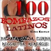 100 Bombazos Latinos (Dance Edition) : Los Mejores Hits Latinos para Bailar; Bachata, Salsa, Merengue, Reggaeton, Cumbia, Latino von Various Artists