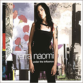 Play & Download Under The Influence by Terra Naomi | Napster