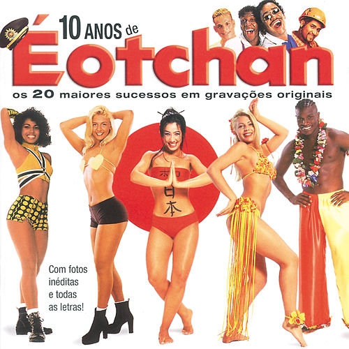 Play & Download 10 Anos De É O Tchan by É O Tchan | Napster