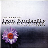 Play & Download Light and Heavy: The Best of Iron Butterfly by Iron Butterfly | Napster