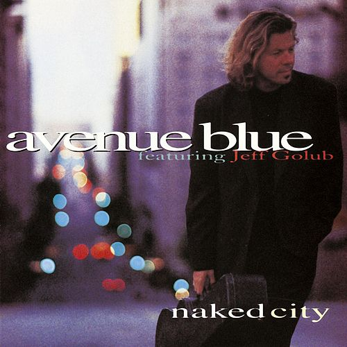 Play & Download Naked City by Avenue Blue | Napster
