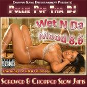 Wet n da Mood 8.6 by Pollie Pop