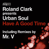 Play & Download Have A Good Time by Roland Clark | Napster