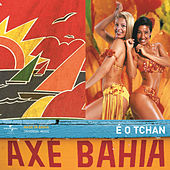 Play & Download Axé Bahia by É O Tchan | Napster
