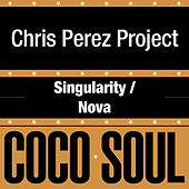 Singularity / Nova by Chris Perez Band
