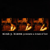 Play & Download A Dream Of Her by Micah P. Hinson | Napster