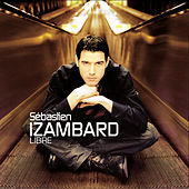 Play & Download Libre by Sébastien Izambard | Napster