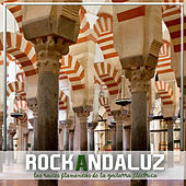 Play & Download Rock Andaluz, Las Raices Flamencas de la Guitarra Eléctrica by Various Artists | Napster