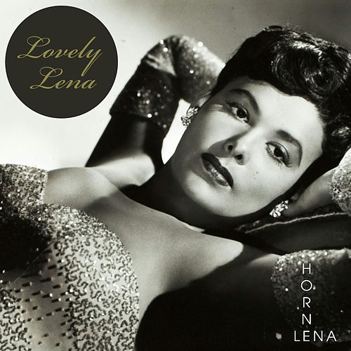 Play & Download Lovely Lena by Lena Horne | Napster