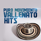 Play & Download Puro Movimiento Vallenato Hits by Various Artists | Napster
