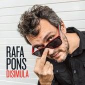 Disimula de Rafa Pons