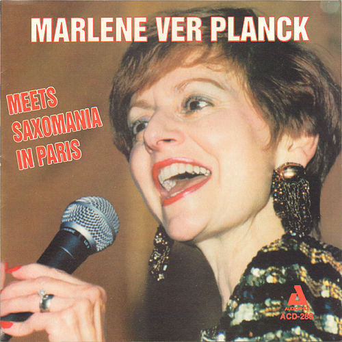 Play & Download Marlene Ver Planck Meets Saxomania in Paris by Marlene Ver Planck | Napster