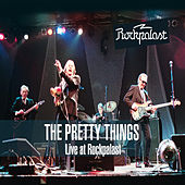 Play & Download Live at Rockpalast (1998, 2004 & 2007) [Deluxe Version] by The Pretty Things | Napster