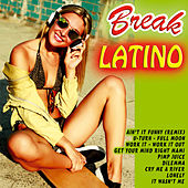Break Latino by Various Artists