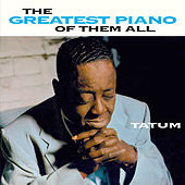 Play & Download The Greatest Piano of Them All (Bonus Track Version) by Art Tatum | Napster