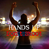 Play & Download Hands up Don't Shoot by Various Artists | Napster