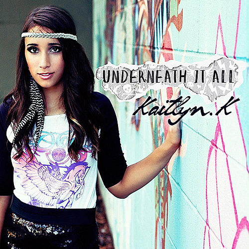 Play & Download Underneath It All by Kaitlyn K | Napster