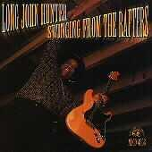 Play & Download Swinging From The Rafters by Long John Hunter | Napster