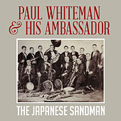 Play & Download The Japanese Sandman by Paul Whiteman | Napster