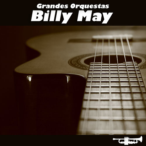 Play & Download Grandes Orquestas by Billy May | Napster