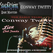 Play & Download The Early Years: Live Club Tracks by Conway Twitty | Napster