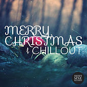 Merry Christmas & Chillout by Various Artists