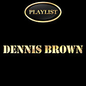 Play & Download Dennis Brown Playlist by Various Artists | Napster
