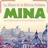 Play & Download Mina. Lo Mejor de la Música Italiana, Las 25 Mejores Canciones de