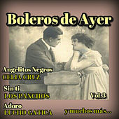 Boleros de Ayer, Vol. 3 by Various Artists