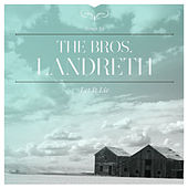 Let It Lie by The Bros. Landreth