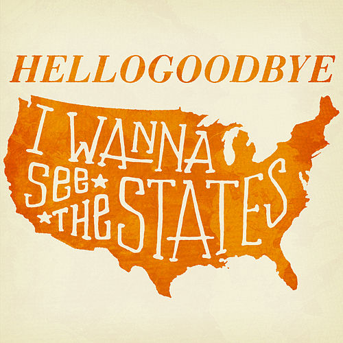 Play & Download I Wanna See the States by Hellogoodbye | Napster
