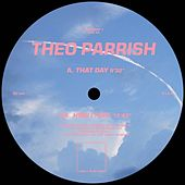 That Day / How I Feel by Theo Parrish
