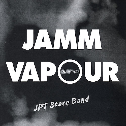 Jamm Vapour by JPT Scare Band