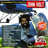 Play & Download Shashamane Intl Salutes John Holt (100% Dubplate Selection) by Various Artists | Napster