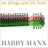 20 Strings and the Truth by Harry Manx