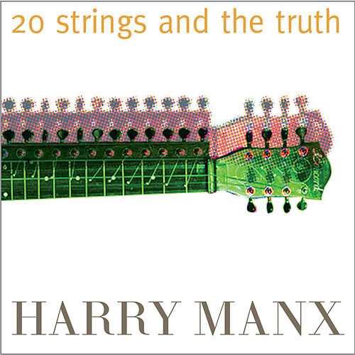 Play & Download 20 Strings and the Truth by Harry Manx | Napster