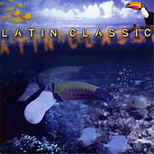 Latin Classic by Various Artists